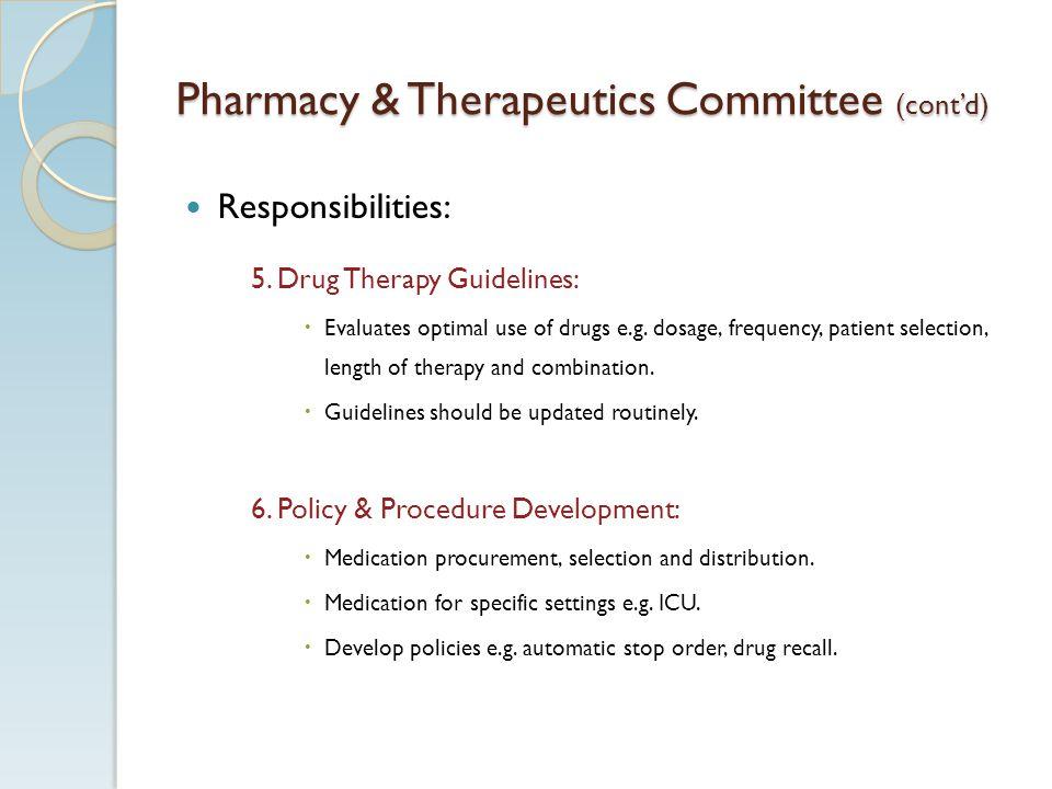 Pharmacy & Therapeutics Committee (contd) Responsibilities: 5.