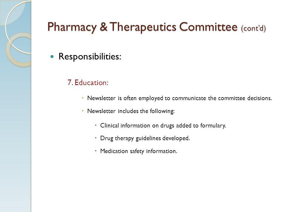 Pharmacy & Therapeutics Committee (contd) Responsibilities: 7.