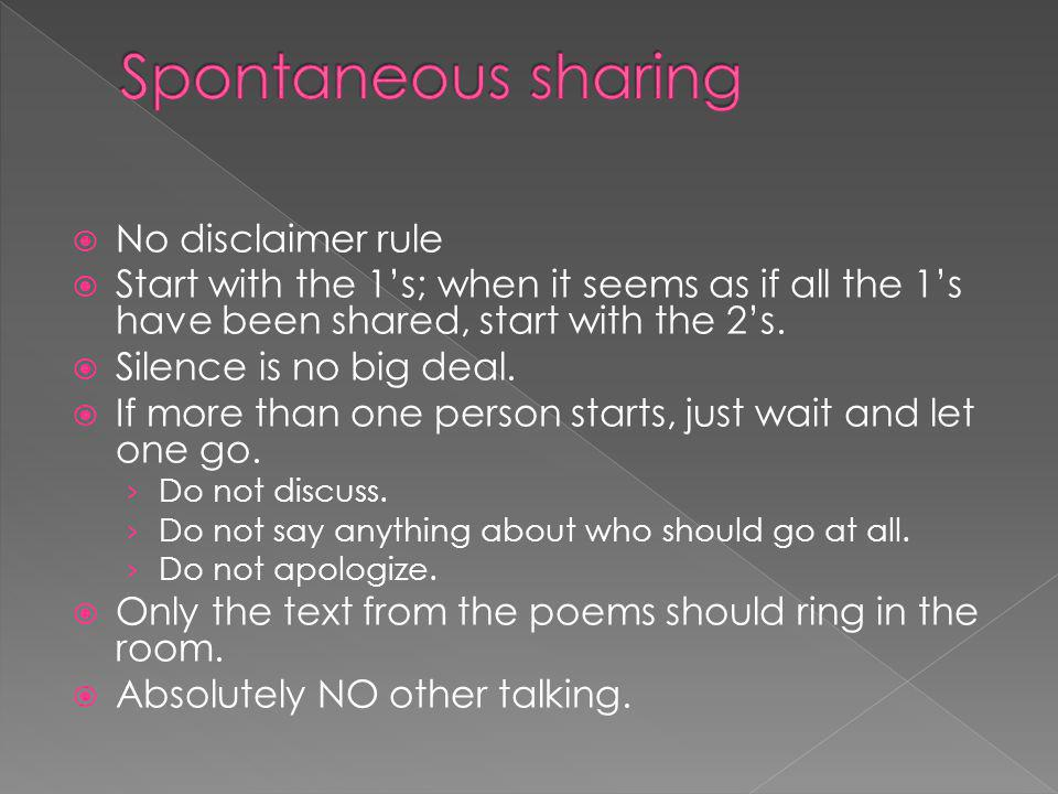 No disclaimer rule Start with the 1s; when it seems as if all the 1s have been shared, start with the 2s.