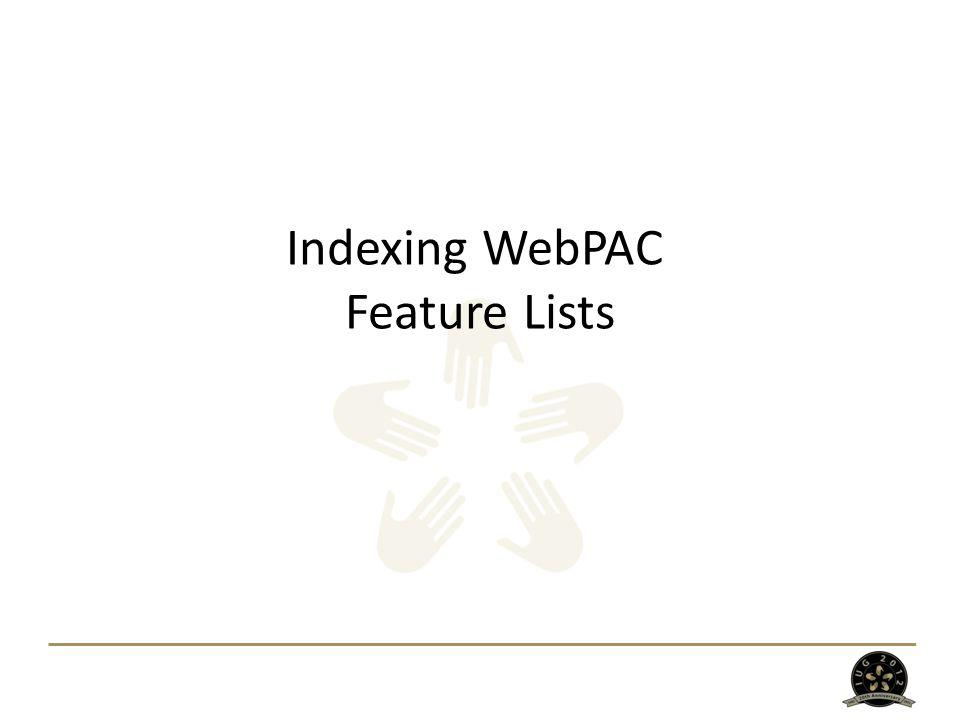 Indexing WebPAC Feature Lists