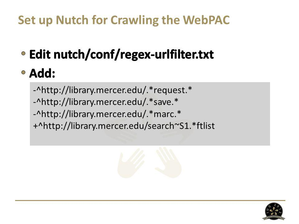 Set up Nutch for Crawling the WebPAC -^http://library.mercer.edu/.*request.* -^http://library.mercer.edu/.*save.* -^http://library.mercer.edu/.*marc.* +^http://library.mercer.edu/search~S1.*ftlist