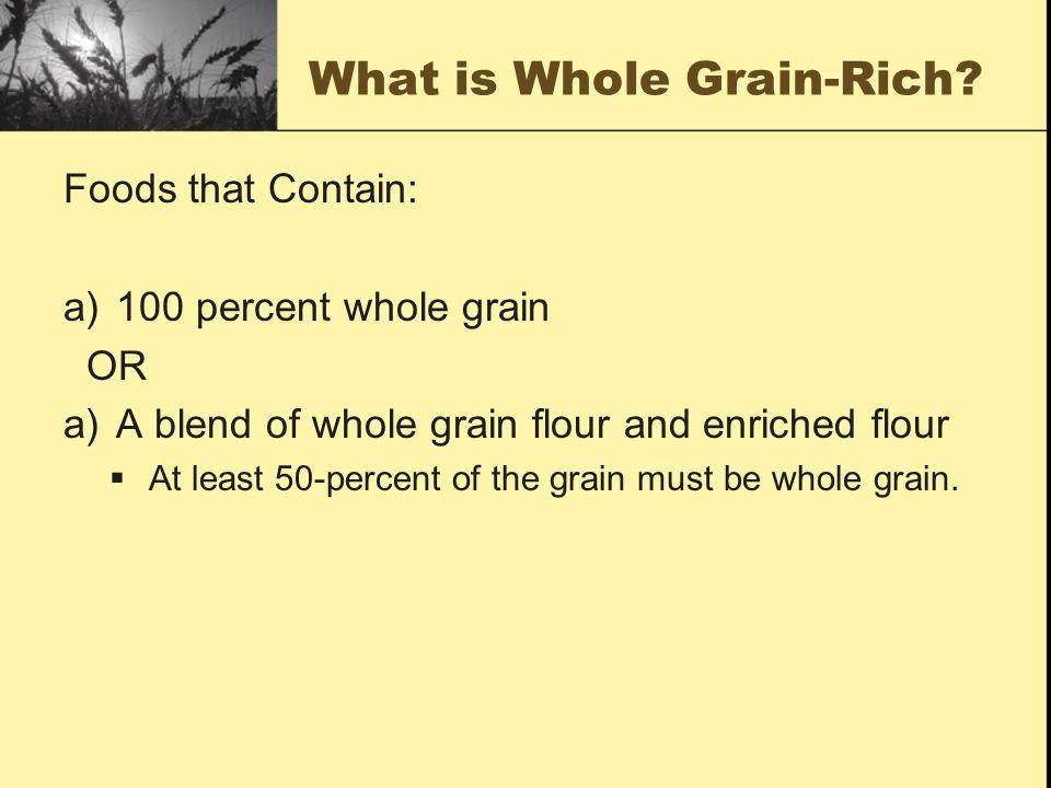 What is Whole Grain-Rich.