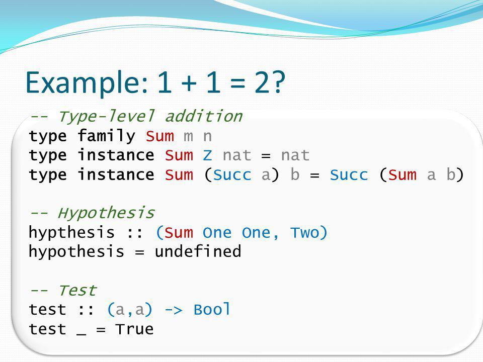 Example: 1 + 1 = 2.