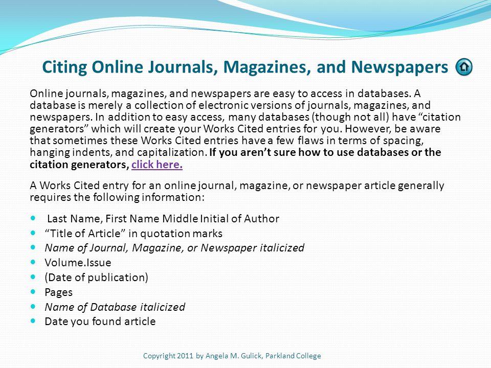Journals Versus Magazines Source for image: iol.utexas.edu Copyright 2011 by Angela M.