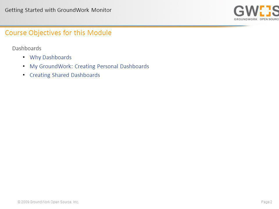 © 2009 GroundWork Open Source, Inc. Page 3 GroundWork Monitor 6.2 Module 6: Creating Dashboards