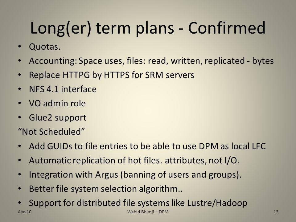Long(er) term plans - Confirmed Quotas.