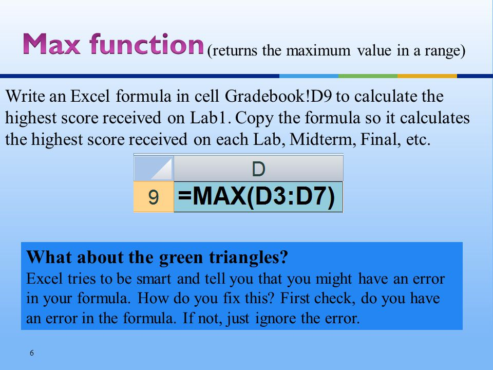 Write an Excel formula in cell Gradebook!D9 to calculate the highest score received on Lab1.