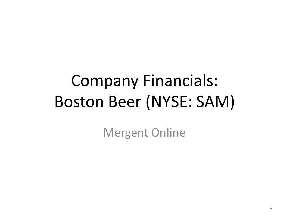 Company Financials: Boston Beer (NYSE: SAM) Mergent Online 1