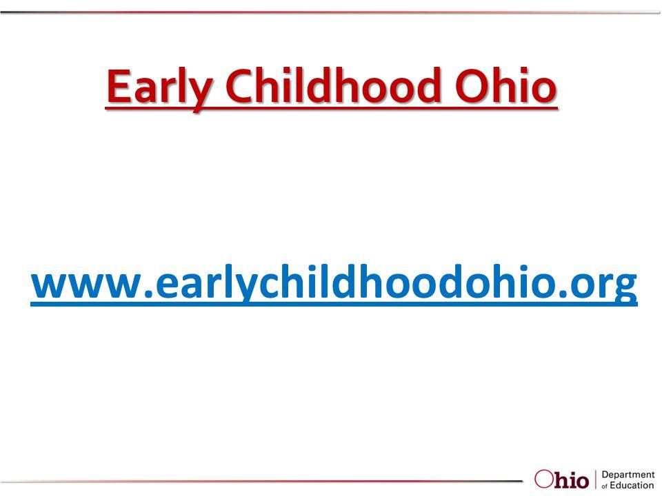 Early Childhood Ohio www.earlychildhoodohio.org