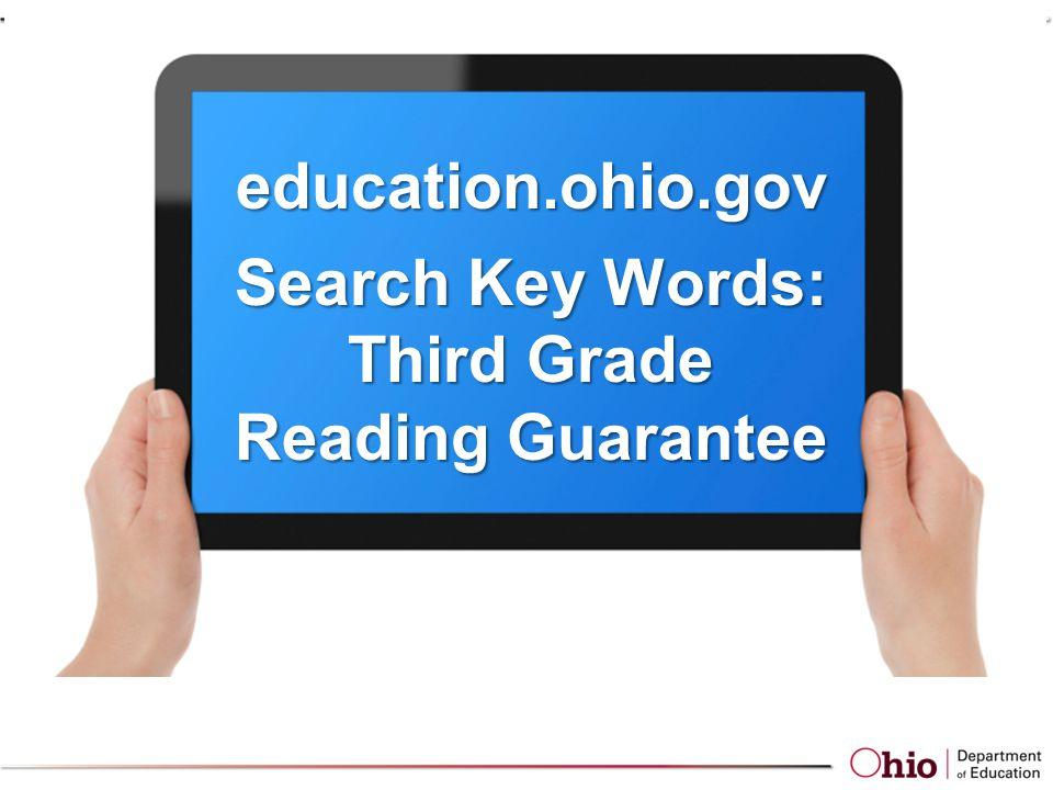 education.ohio.gov Search Key Words: Third Grade Reading Guarantee