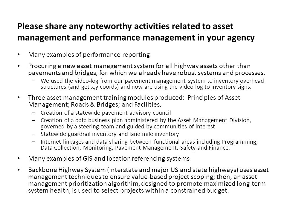 Please share any noteworthy activities related to asset management and performance management in your agency Many examples of performance reporting Pr