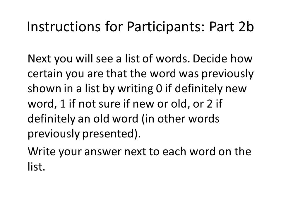Instructions for Participants: Part 2b Next you will see a list of words.