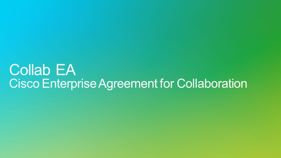 Collab EA Cisco Enterprise Agreement for Collaboration