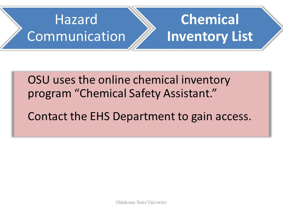 OSU uses the online chemical inventory program Chemical Safety Assistant.