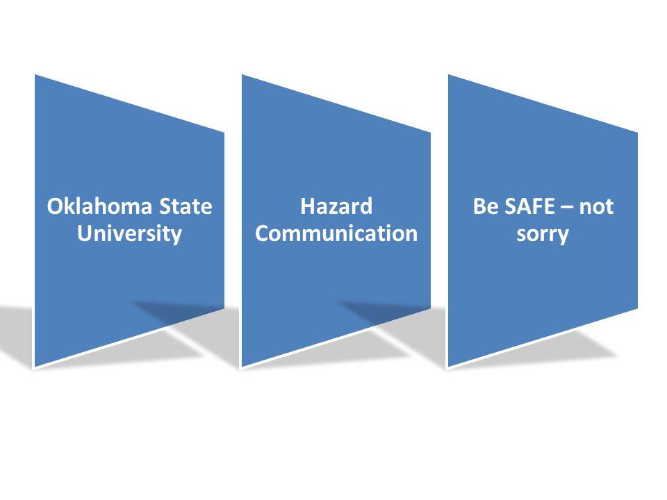 Hazard Communication Be SAFE – not sorry