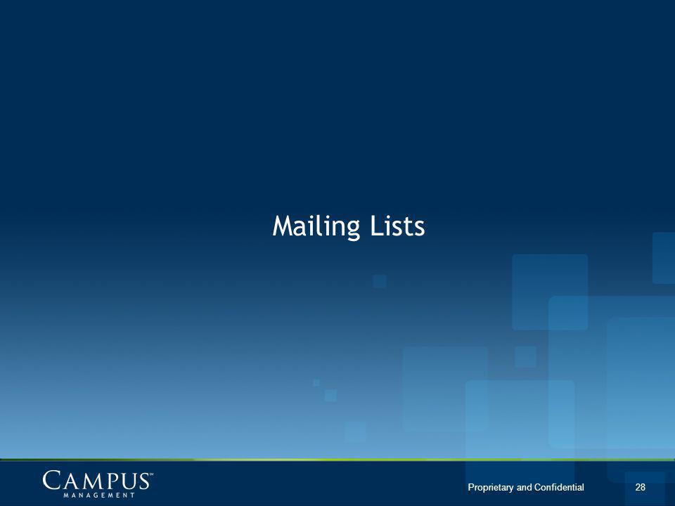 Proprietary and Confidential 28 Mailing Lists