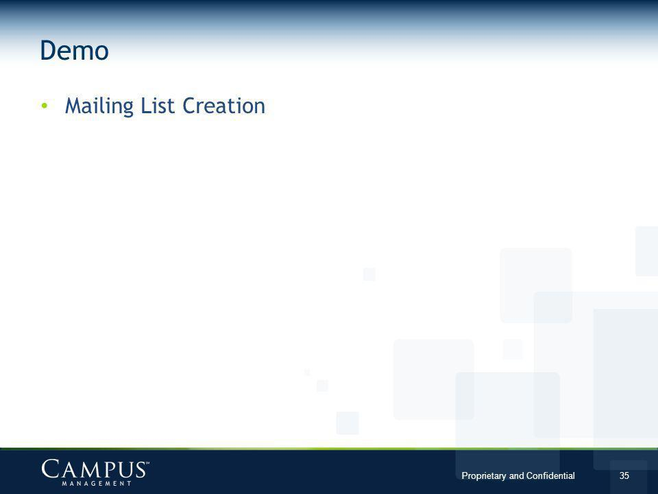 Proprietary and Confidential 35 Mailing List Creation Demo