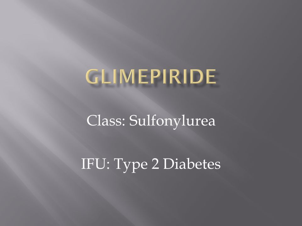 Class: Sulfonylurea IFU: Type 2 Diabetes