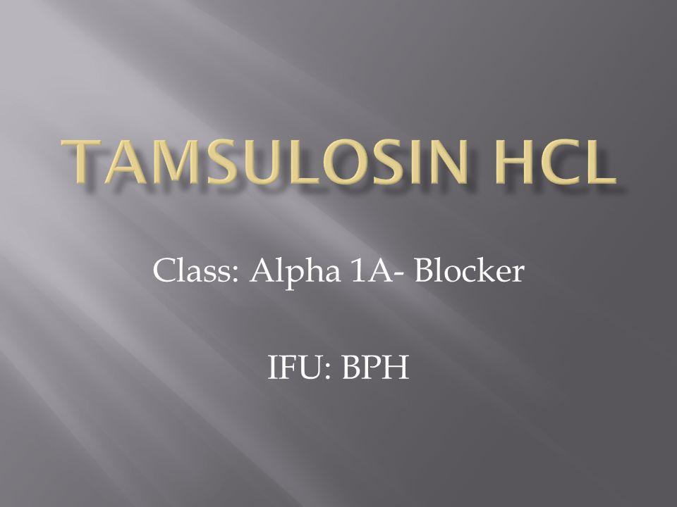 Class: Alpha 1A- Blocker IFU: BPH