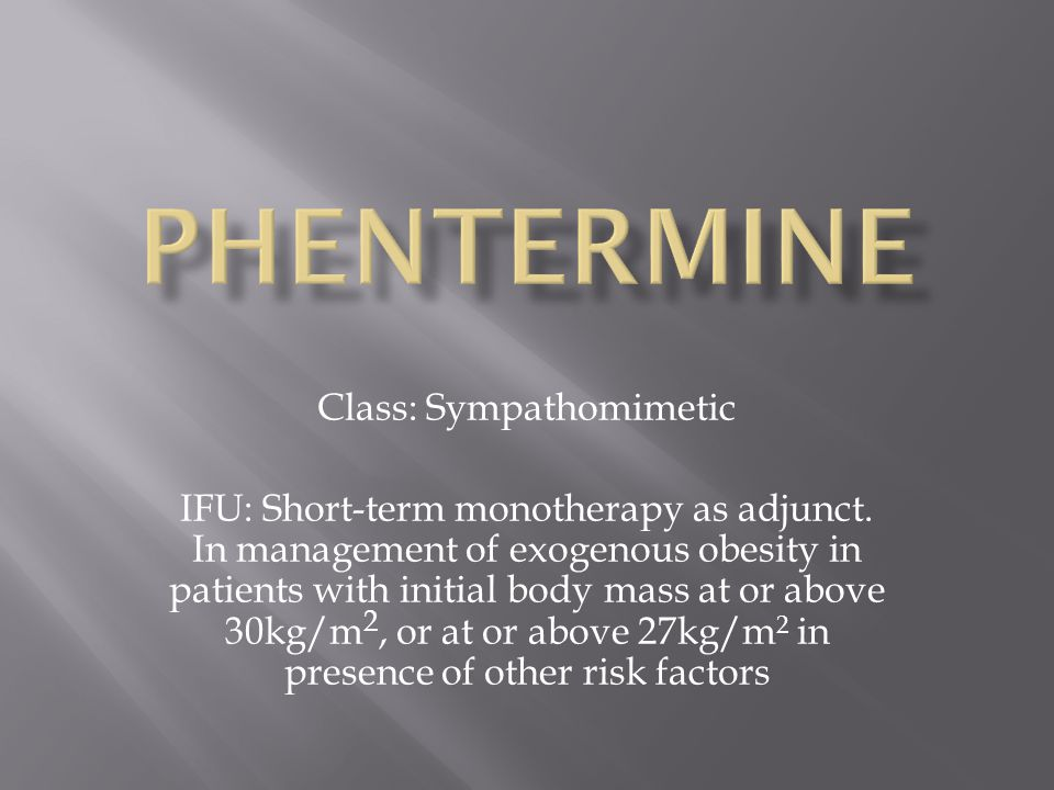 Class: Sympathomimetic IFU: Short-term monotherapy as adjunct.