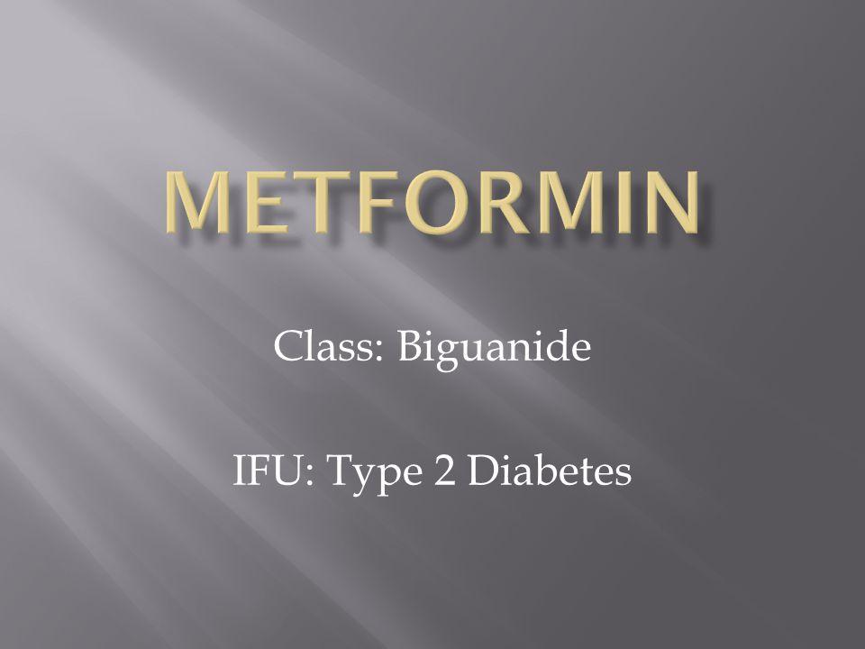 Class: Biguanide IFU: Type 2 Diabetes
