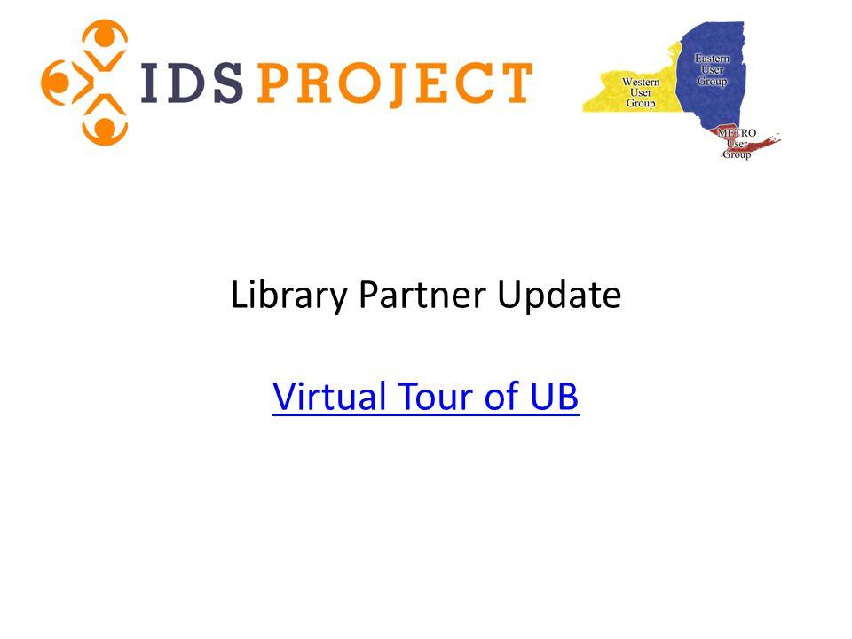 Library Partner Update Virtual Tour of UB Virtual Tour of UB