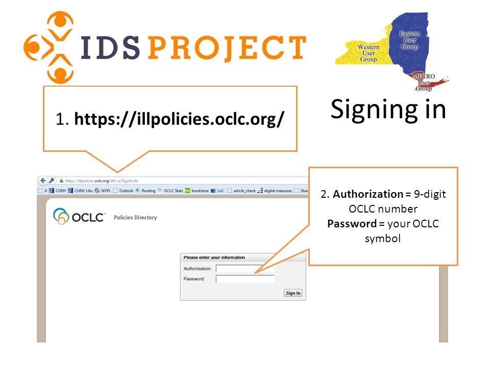 Signing in 1. https://illpolicies.oclc.org/ 2.