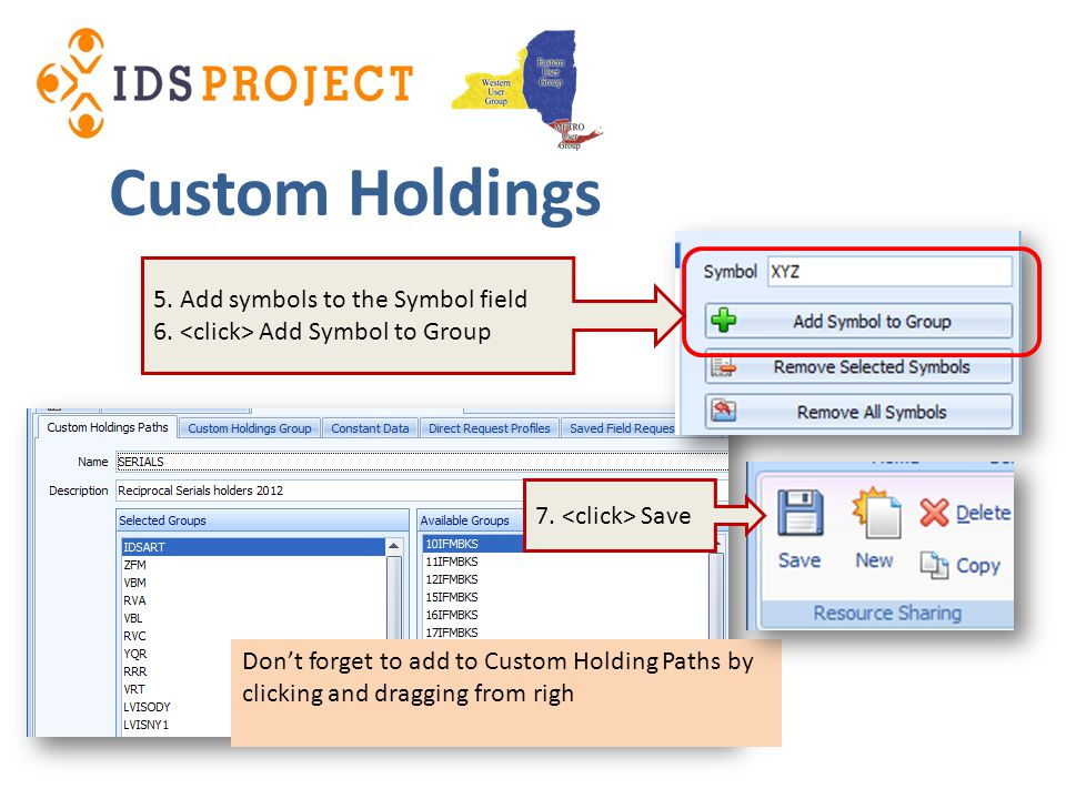 Custom Holdings Dont forget to add to Custom Holding Paths by clicking and dragging from righ 5.