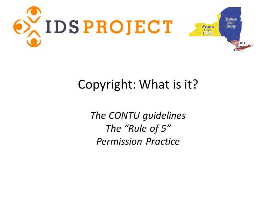 Copyright: What is it? The CONTU guidelines The Rule of 5 Permission Practice