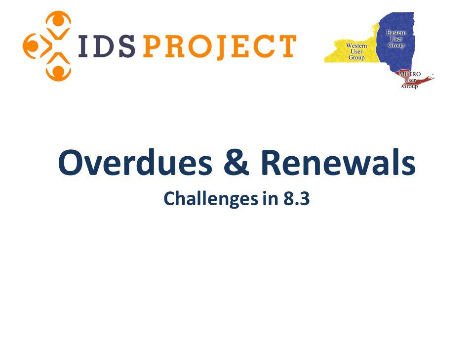 Overdues & Renewals Challenges in 8.3