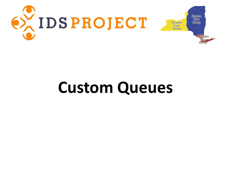 Custom Queues