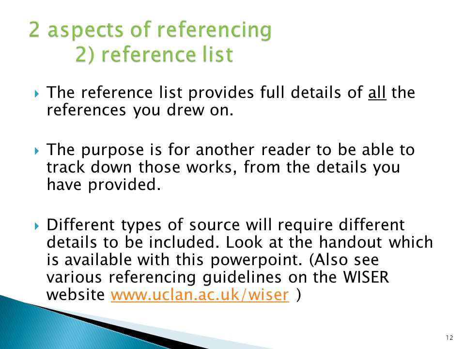 The reference list provides full details of all the references you drew on. The purpose is for another reader to be able to track down those works, fr