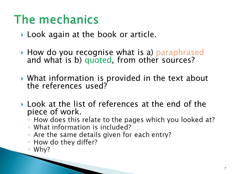 Look again at the book or article. How do you recognise what is a) paraphrased and what is b) quoted, from other sources? What information is provided