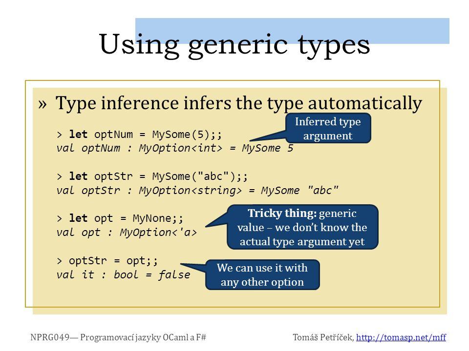 NPRG049 Programovací jazyky OCaml a F#Tomáš Petříček, http://tomasp.net/mffhttp://tomasp.net/mff »Just like ordinary functions – it just works.