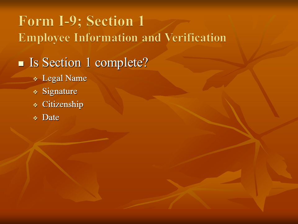 Is Section 1 complete? Is Section 1 complete? Legal Name Legal Name Signature Signature Citizenship Citizenship Date Date