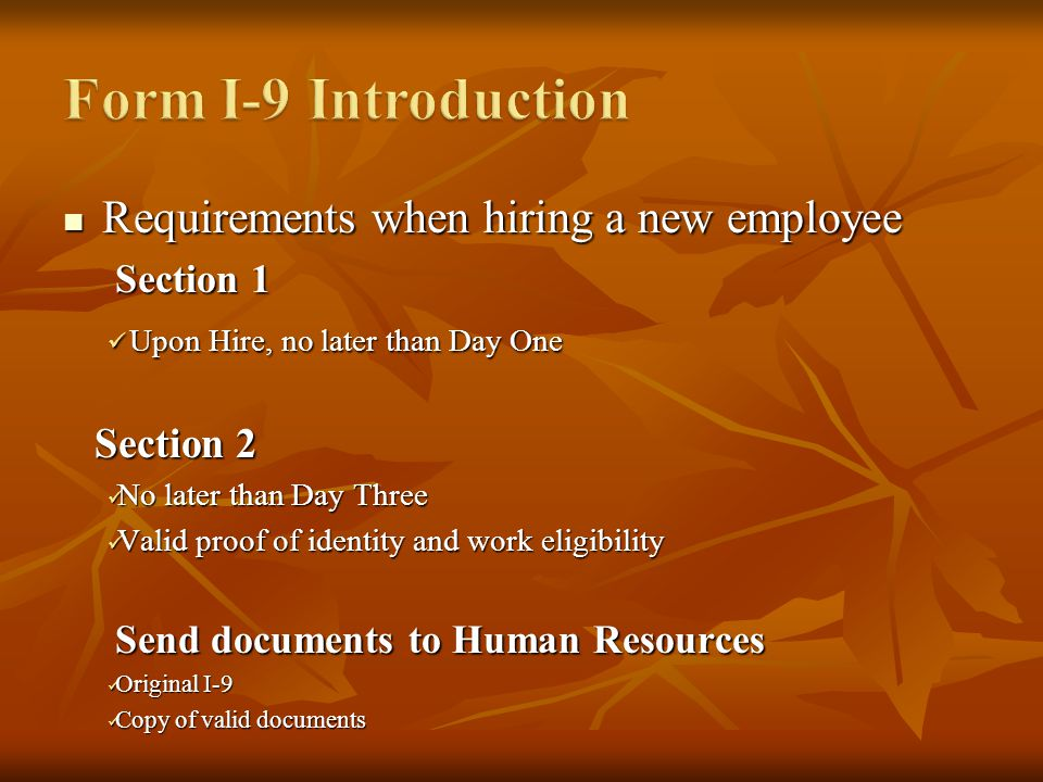 Requirements when hiring a new employee Requirements when hiring a new employee Section 1 Upon Hire, no later than Day One Upon Hire, no later than Da