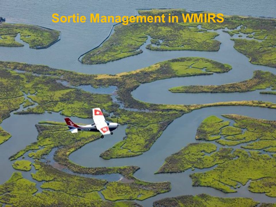 WMIRS Sortie Management WMIRS Sortie Management CITIZENS SERVING COMMUNITIES Bullet List Sortie Management in WMIRS