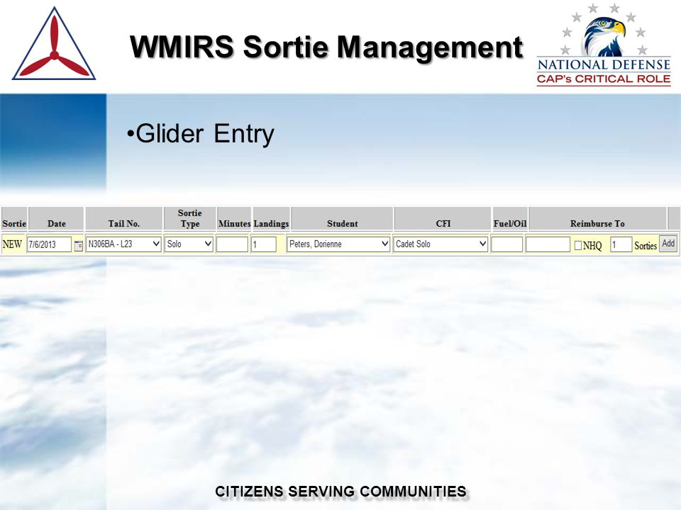 WMIRS Sortie Management WMIRS Sortie Management CITIZENS SERVING COMMUNITIES Glider Entry