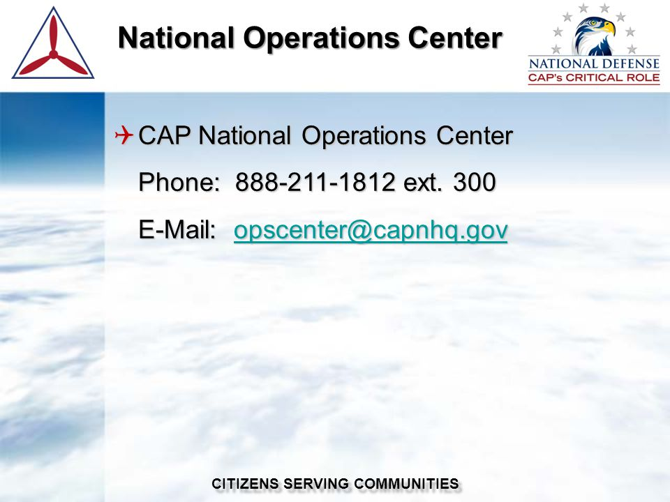 CAP National Operations Center CAP National Operations Center Phone: 888-211-1812 ext.