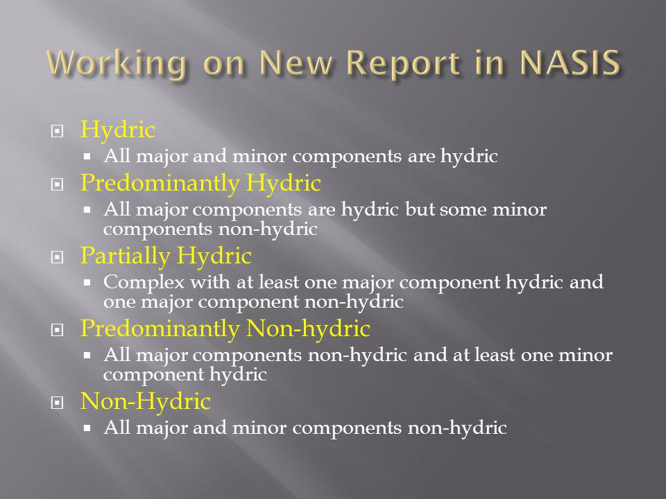 Hydric All major and minor components are hydric Predominantly Hydric All major components are hydric but some minor components non-hydric Partially H