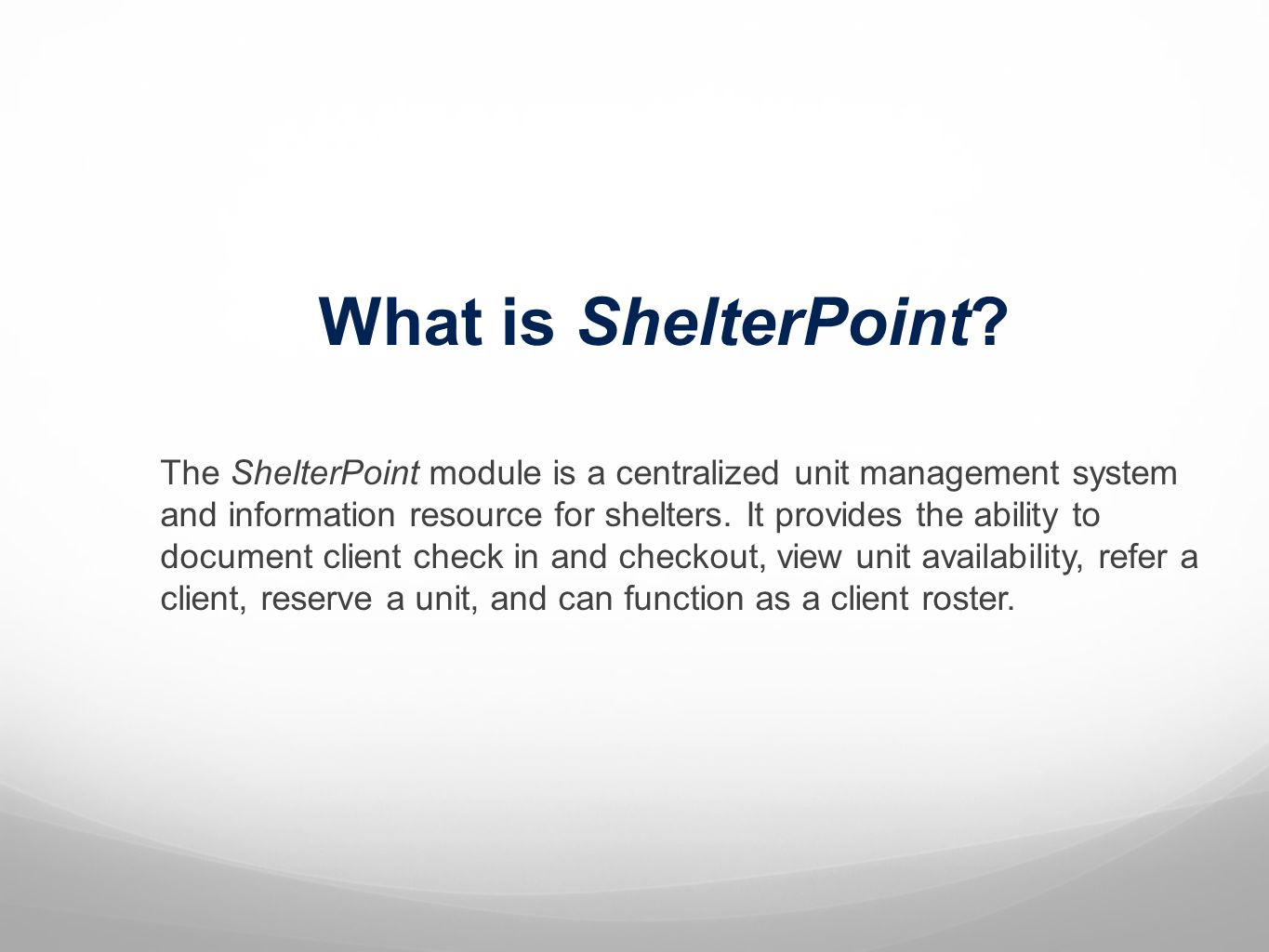 AID Shelter – Steps to exit a client When a client is leaving your program, view the Shelter Inventory and click the clients name which will be displayed under Unit List.