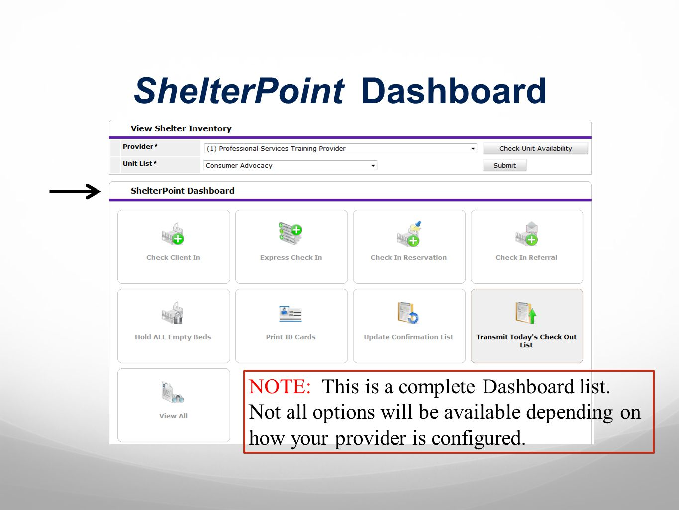 Confirmation & Check Out List Checking Out a Client: After exiting a client from your program, the next step is to check them out of your shelter.