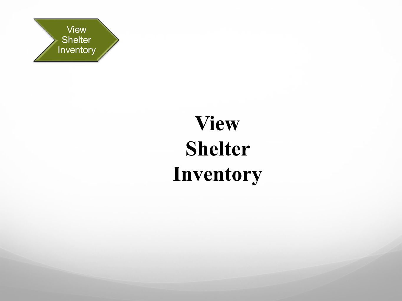View Shelter Inventory Select your program from the drop down list.
