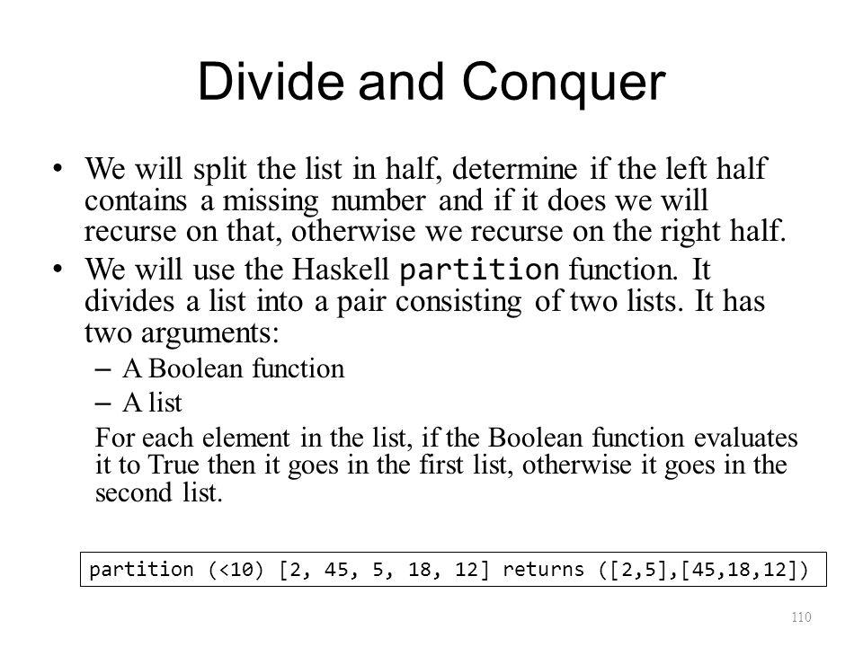 Divide and Conquer We will split the list in half, determine if the left half contains a missing number and if it does we will recurse on that, otherwise we recurse on the right half.