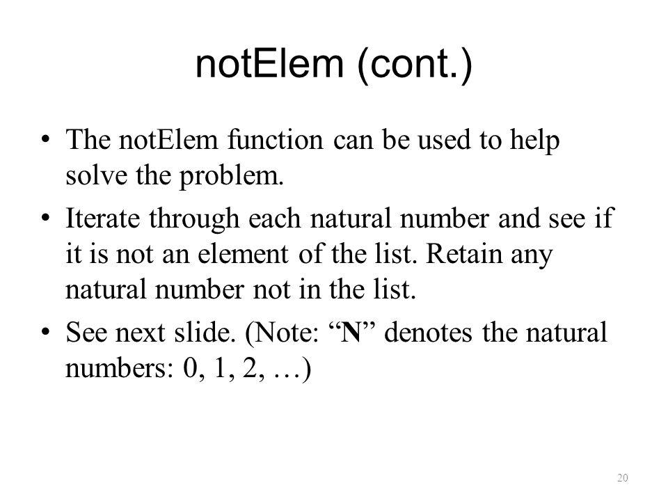 notElem (cont.) The notElem function can be used to help solve the problem.