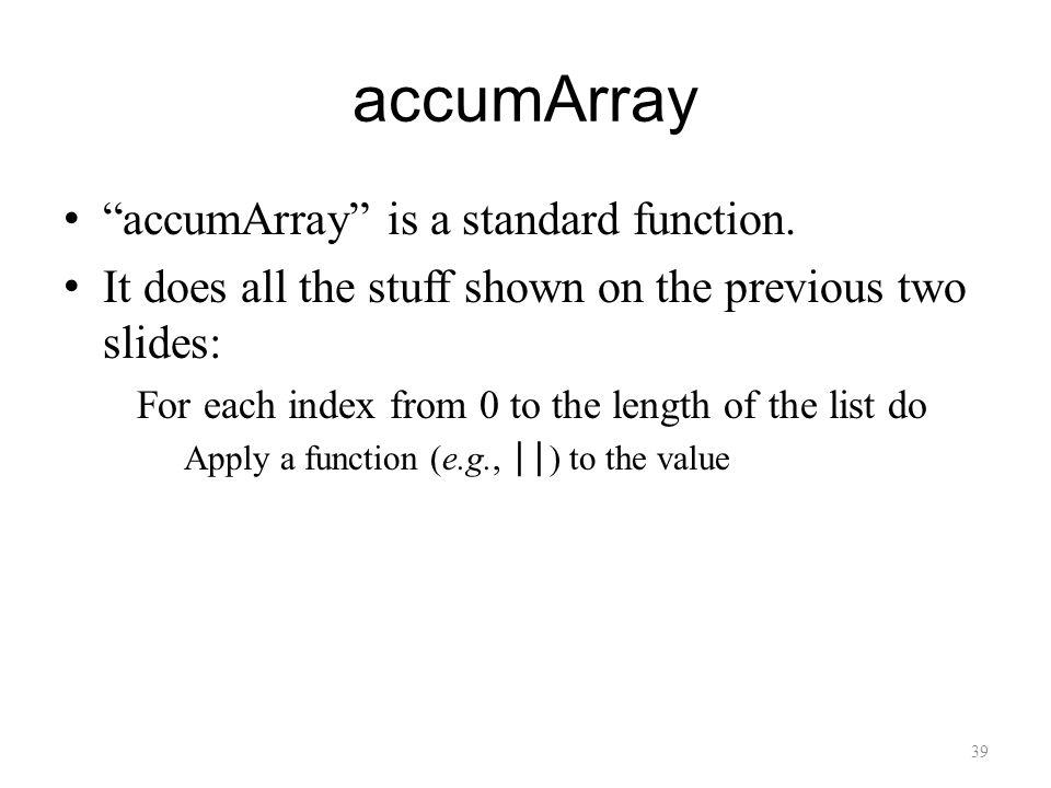 accumArray accumArray is a standard function.