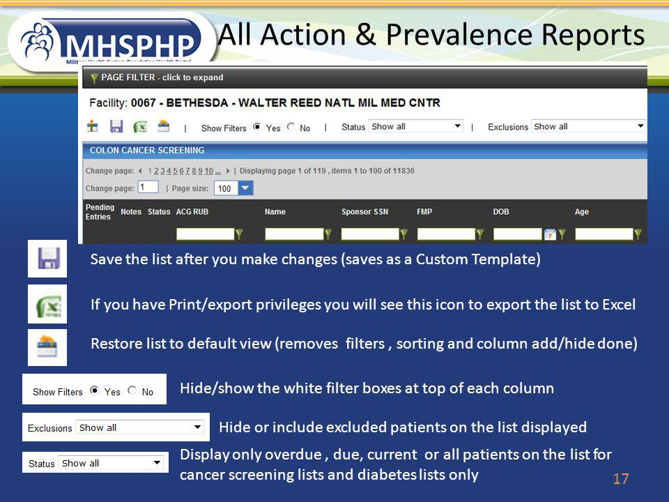 All Action & Prevalence Reports 17 Save the list after you make changes (saves as a Custom Template) If you have Print/export privileges you will see