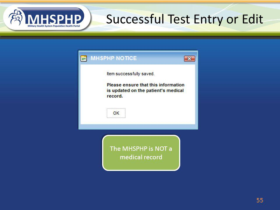 Successful Test Entry or Edit The MHSPHP is NOT a medical record 55