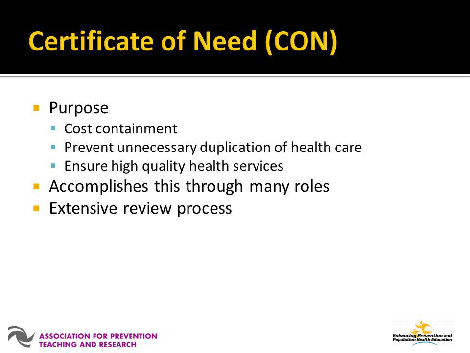 Purpose Cost containment Prevent unnecessary duplication of health care Ensure high quality health services Accomplishes this through many roles Exten