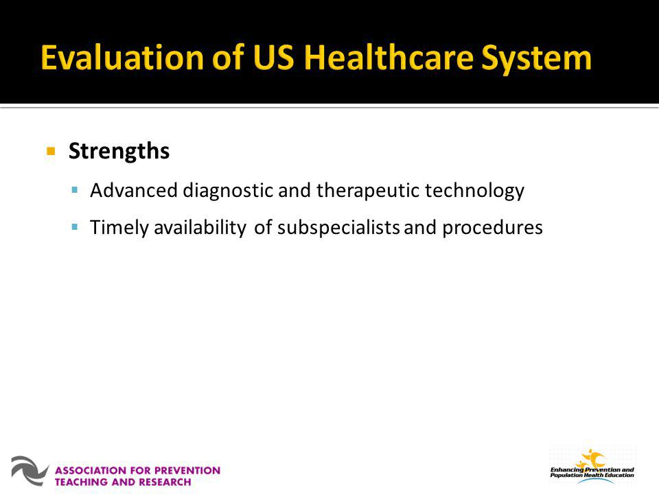 Strengths Advanced diagnostic and therapeutic technology Timely availability of subspecialists and procedures
